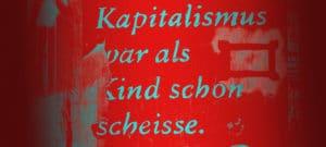 German graffiti, reads 'Kapitalismus par als Kind schon scheisse'