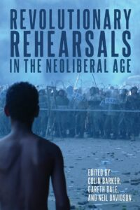The book cover of Revolutionary Rehearsals in the Neoliberal Age